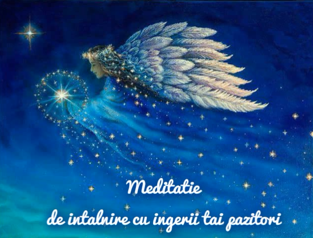 Meditatie de intalnire cu ingerii tai pazitori