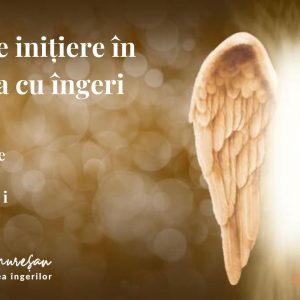 Inițiere în Terapia cu Îngeri – București, Februarie 2020