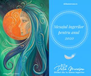 Mesajul îngerilor pentru anul 2020