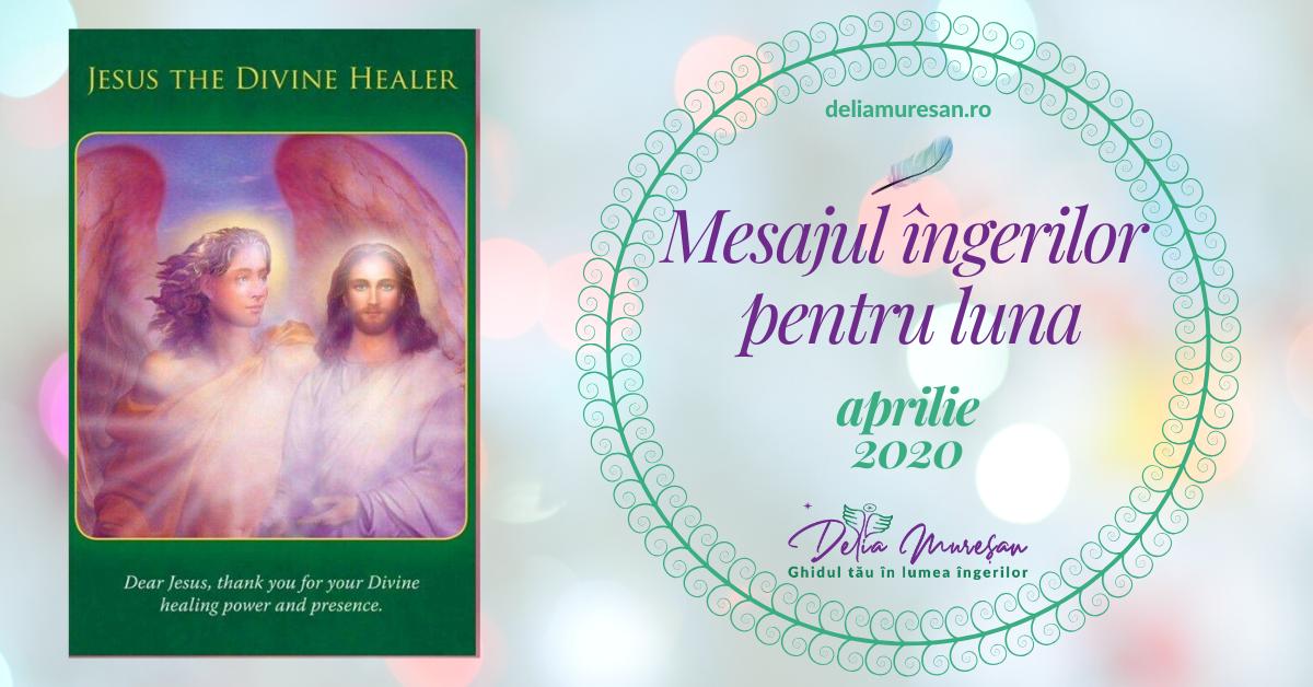 Mesajul îngerilor pentru luna APRILIE 2020