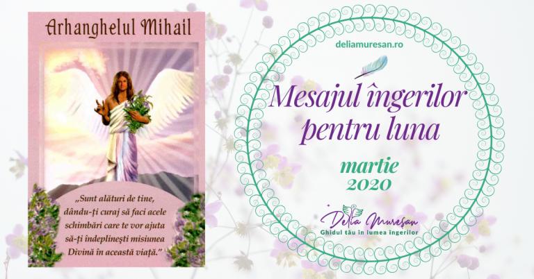 Mesajul îngerilor pentru luna MARTIE 2020