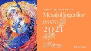 MESAJUL ÎNGERILOR PENTRU ANUL 2021