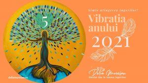 Vibrația anului 2021 – 5
