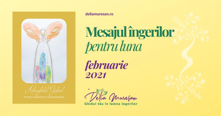 Mesajul îngerilor pentru luna FEBRUARIE 2021