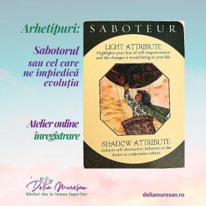 Atelier Arhetipuri – Sabotorul (înregistrare)