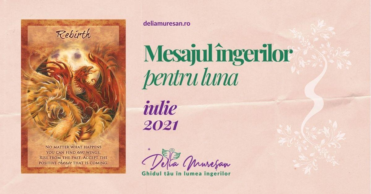 Mesajul îngerilor pentru luna IULIE 2021