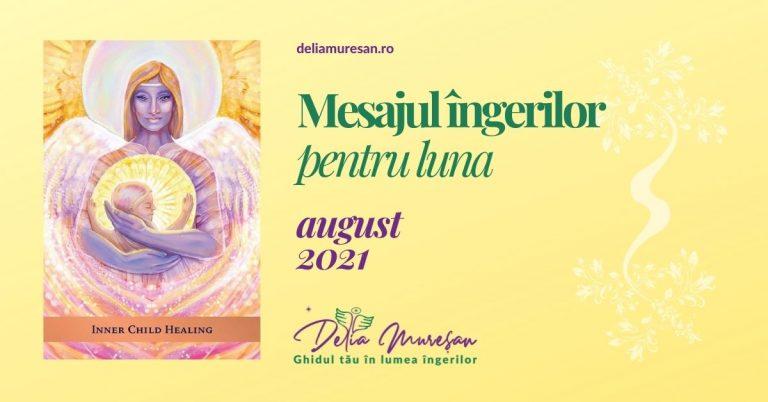 Mesajul îngerilor pentru luna AUGUST 2021