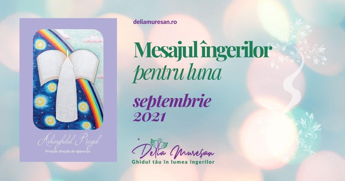 Mesajul îngerilor pentru luna SEPTEMBRIE 2021